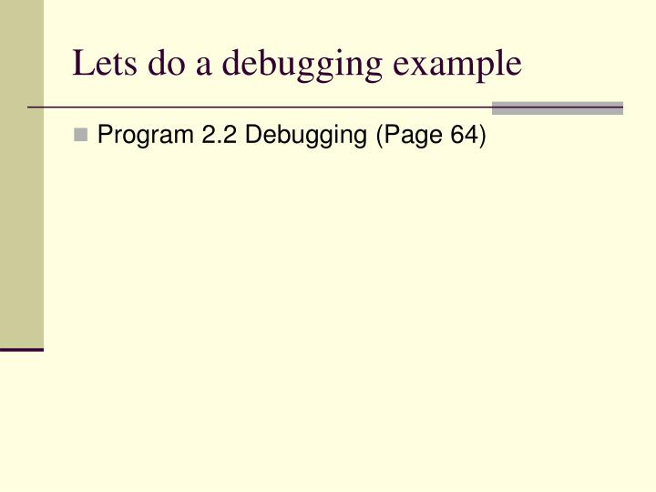 Lets do a debugging example