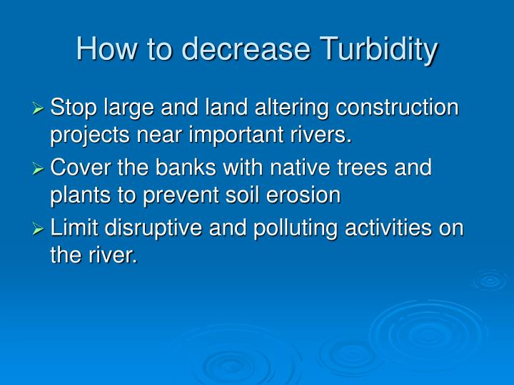 How to decrease Turbidity