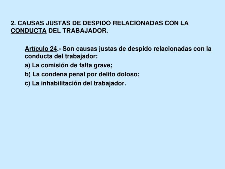 2. CAUSAS JUSTAS DE DESPIDO RELACIONADAS CON LA