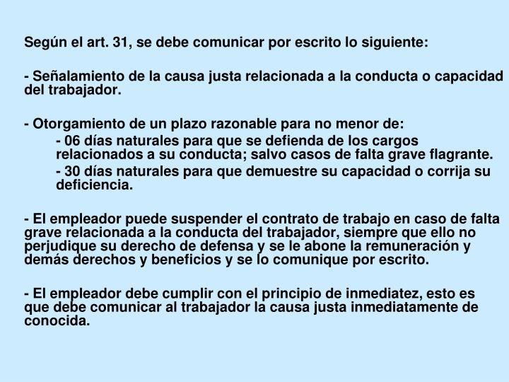 Según el art. 31, se debe comunicar por escrito lo siguiente:
