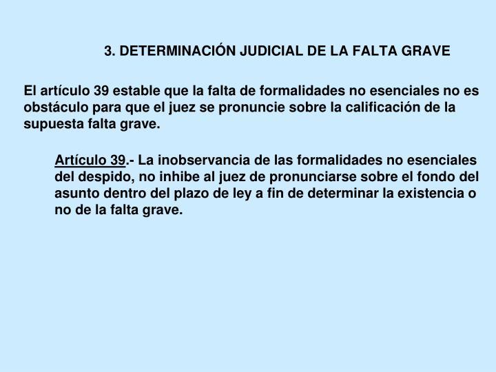 3. DETERMINACIÓN JUDICIAL DE LA FALTA GRAVE