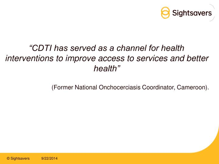 """CDTI has served as a channel for health interventions to improve access to services and better health"""