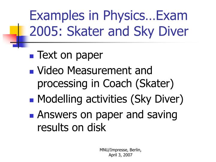 Examples in Physics…Exam 2005: Skater and Sky Diver