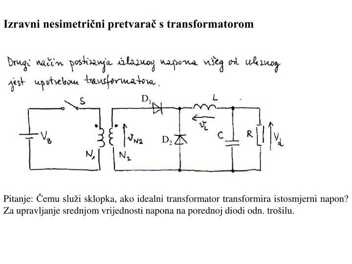 Izravni nesimetrični pretvarač s transformatorom