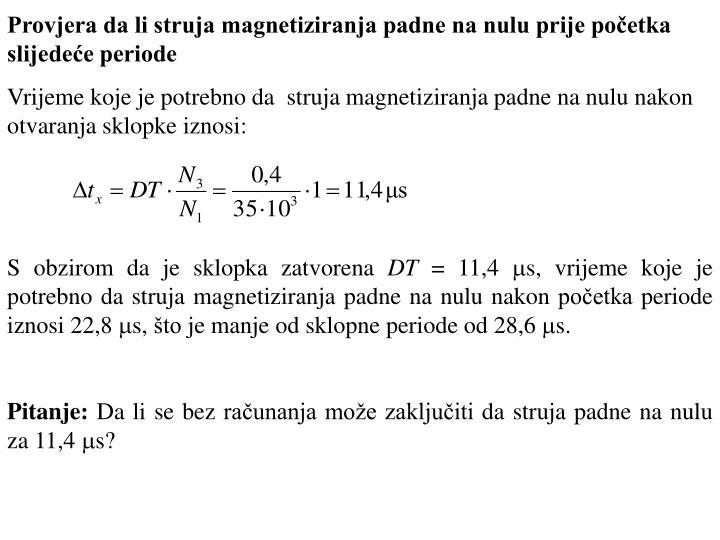 Provjera da li struja magnetiziranja padne na nulu prije početka slijedeće periode