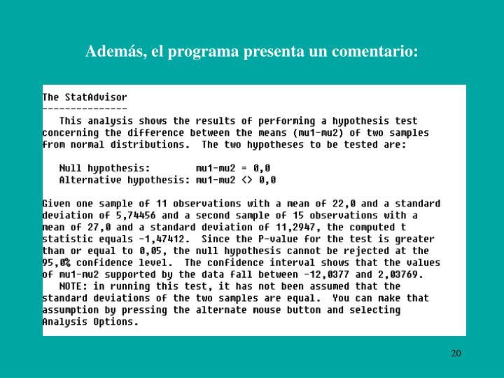 Además, el programa presenta un comentario: