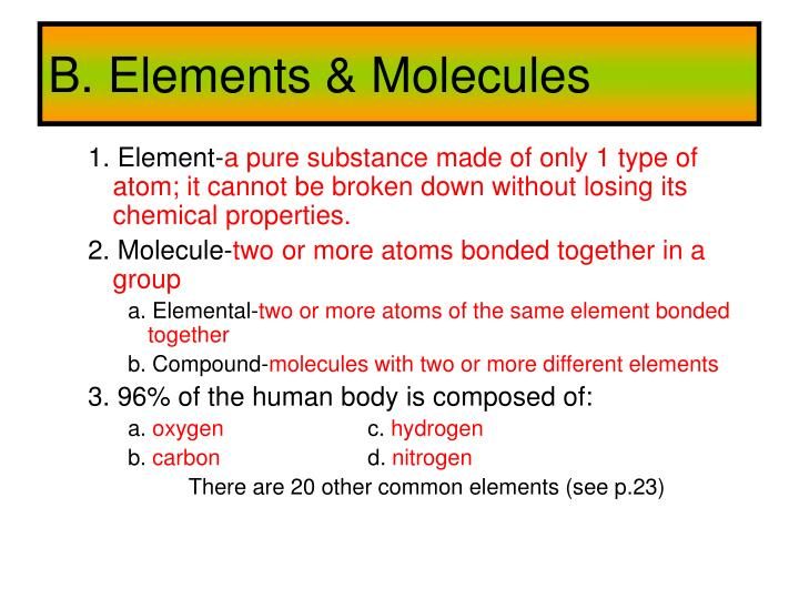 B. Elements & Molecules