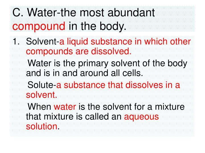 C. Water-the most abundant
