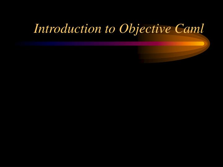 Introduction to Objective Caml