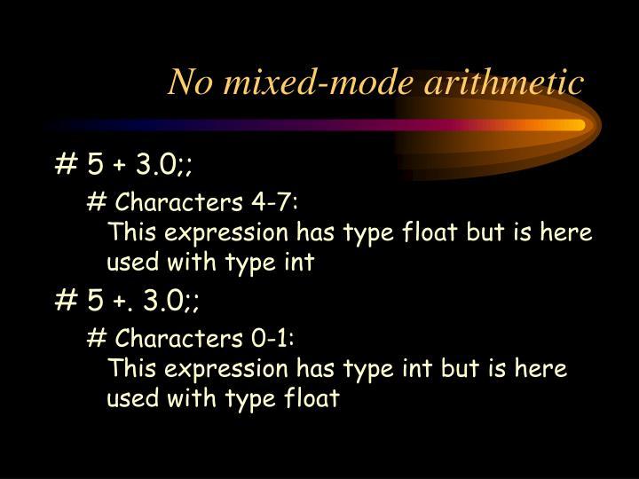 No mixed-mode arithmetic