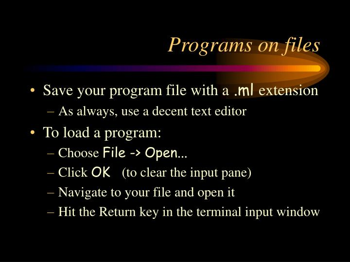 Programs on files