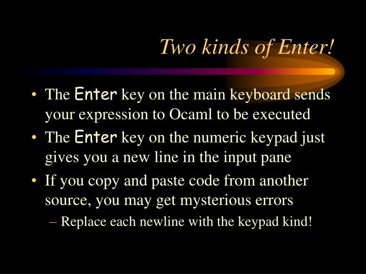 Two kinds of Enter!