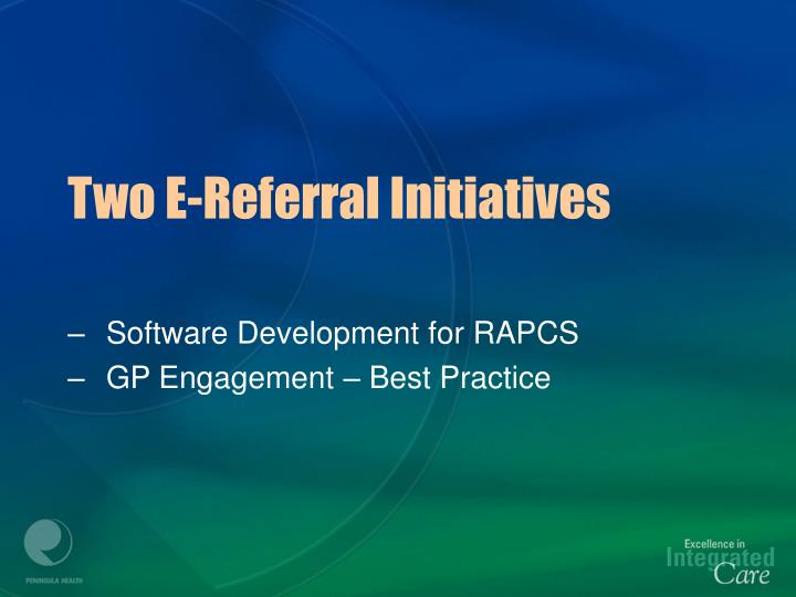 Two E-Referral Initiatives