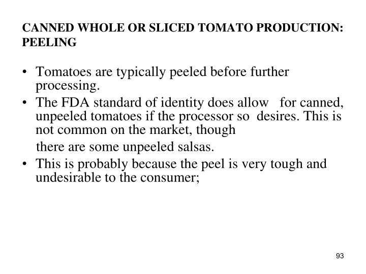 CANNED WHOLE OR SLICED TOMATO PRODUCTION: