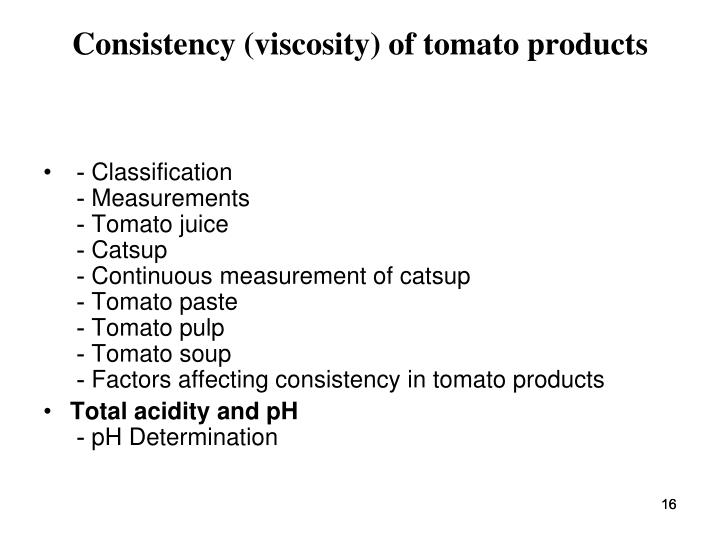 Consistency (viscosity) of tomato products
