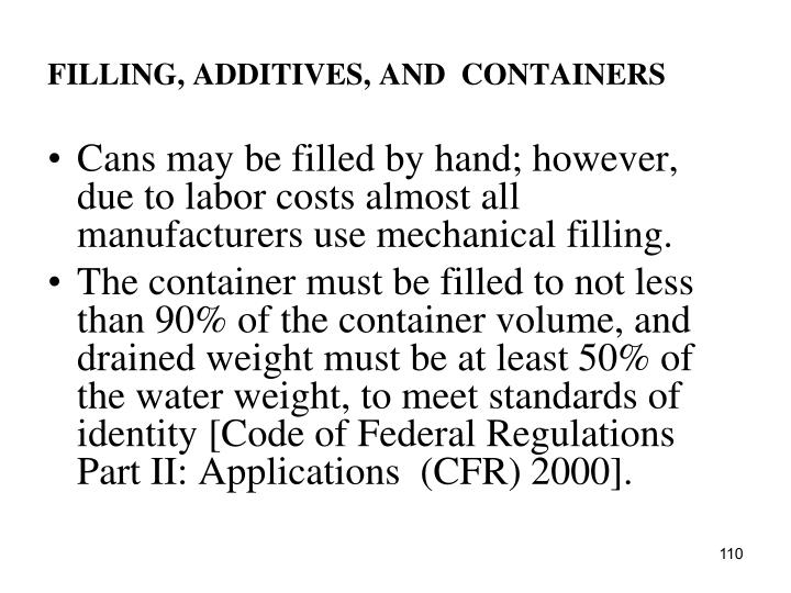 FILLING, ADDITIVES, AND  CONTAINERS