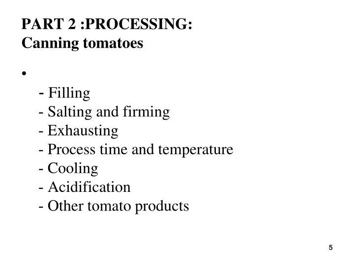 PART 2 :PROCESSING:
