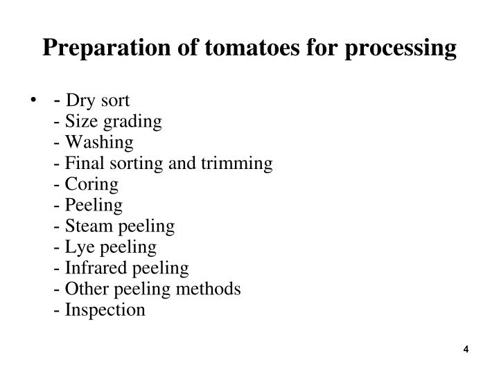 Preparation of tomatoes for processing