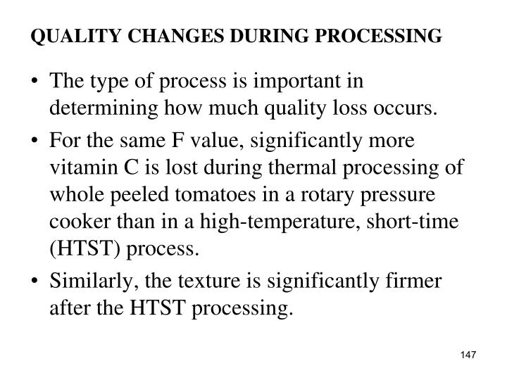 QUALITY CHANGES DURING PROCESSING