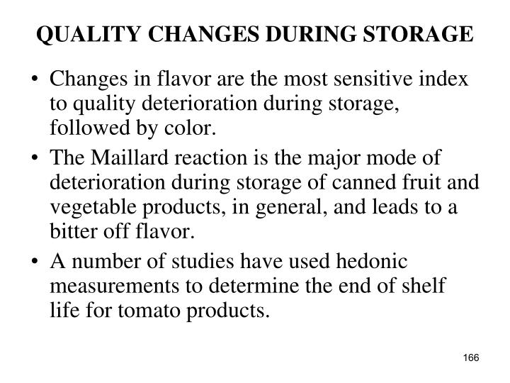QUALITY CHANGES DURING STORAGE