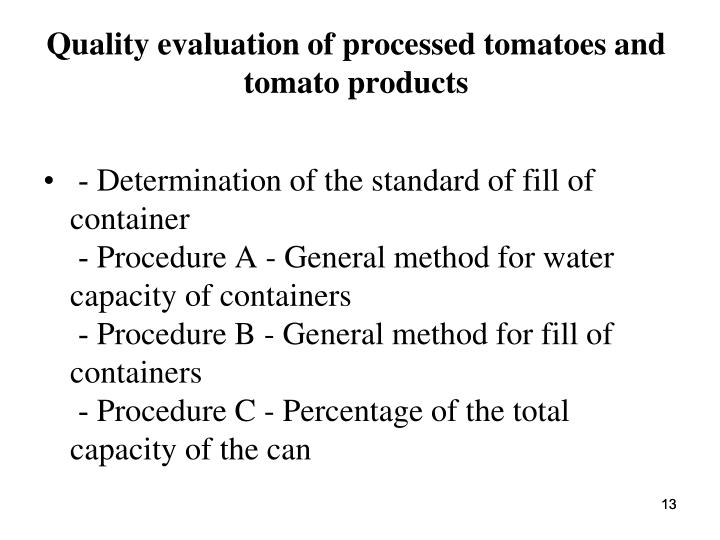 Quality evaluation of processed tomatoes and tomato products
