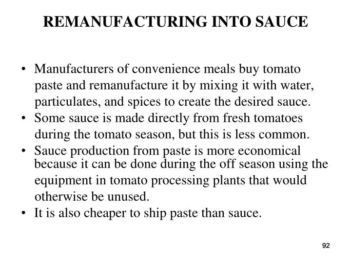 REMANUFACTURING INTO SAUCE