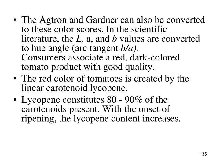 The Agtron and Gardner can also be converted to these color scores. In the scientific literature, the