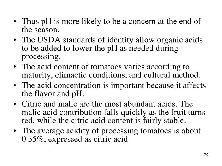 Thus pH is more likely to be a concern at the end of the season.