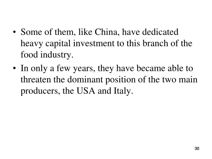 Some of them, like China, have dedicated heavy capital investment to this branch of the food industry.