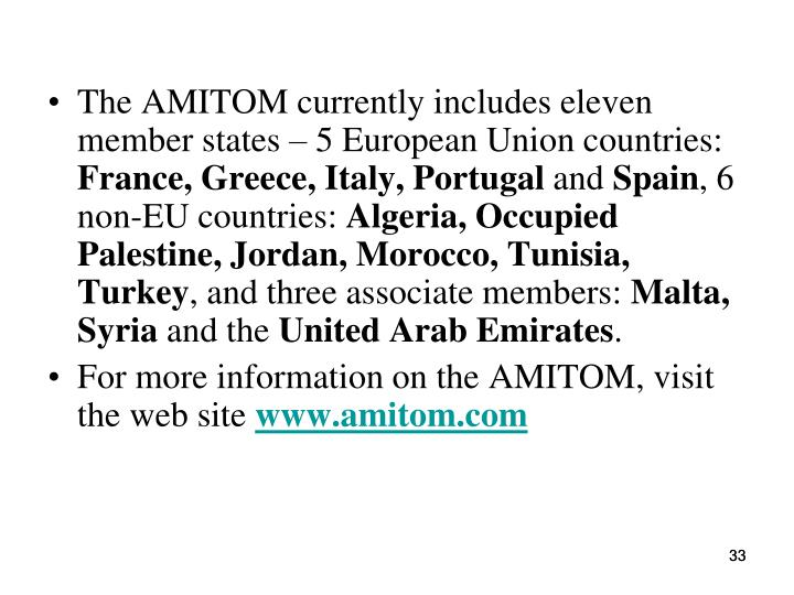 The AMITOM currently includes eleven member states – 5 European Union countries: