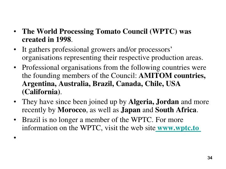 The World Processing Tomato Council (WPTC) was created in 1998