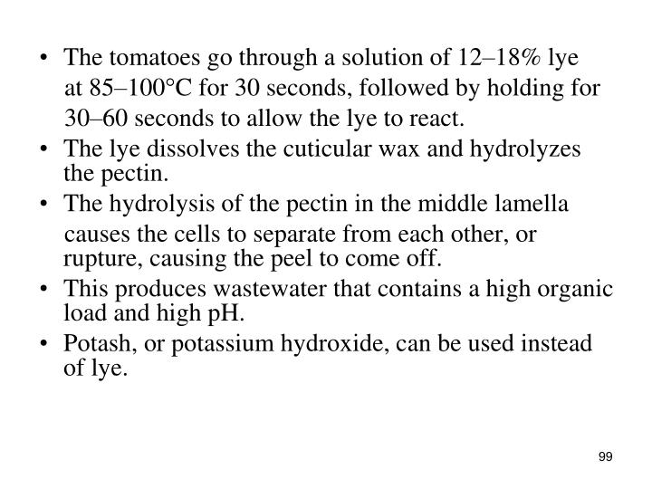 The tomatoes go through a solution of 12–18% lye