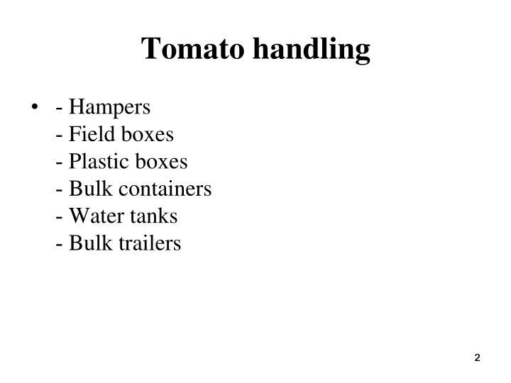 Tomato handling