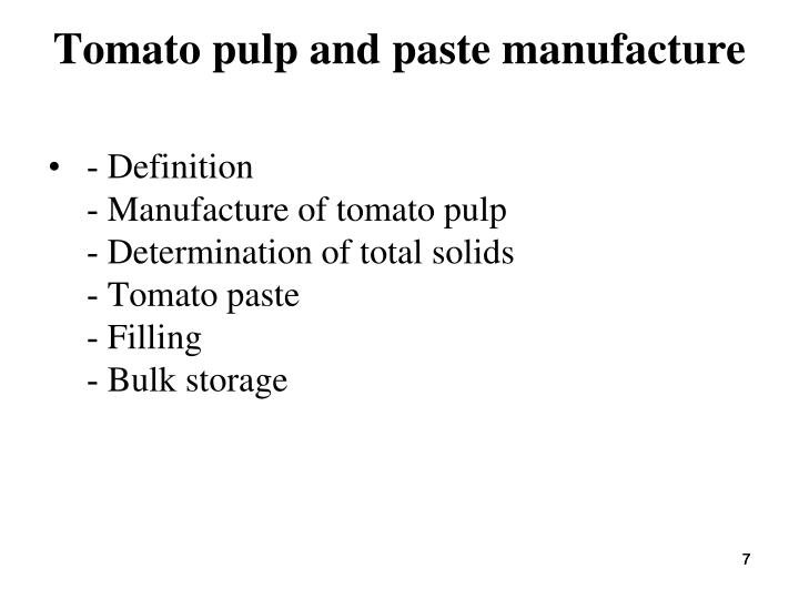 Tomato pulp and paste manufacture