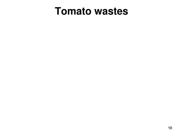 Tomato wastes