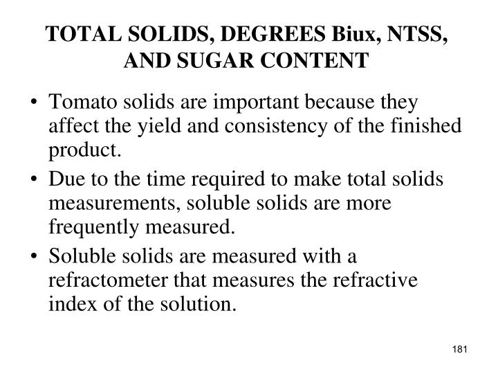 TOTAL SOLIDS, DEGREES Biux, NTSS, AND SUGAR CONTENT