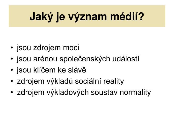 Jaký je význam médií?