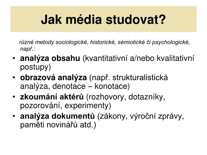 Jak média studovat?