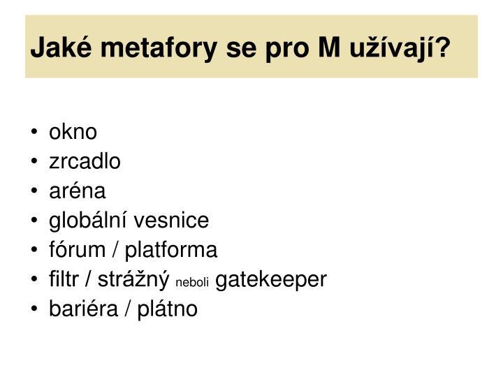 Jaké metafory se pro M užívají?