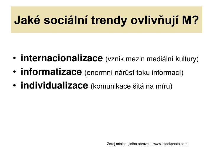 Jaké sociální trendy ovlivňují M?