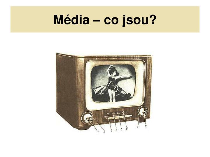 Média – co jsou?