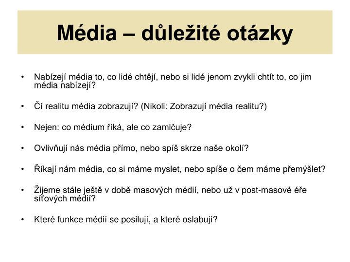 Média – důležité otázky