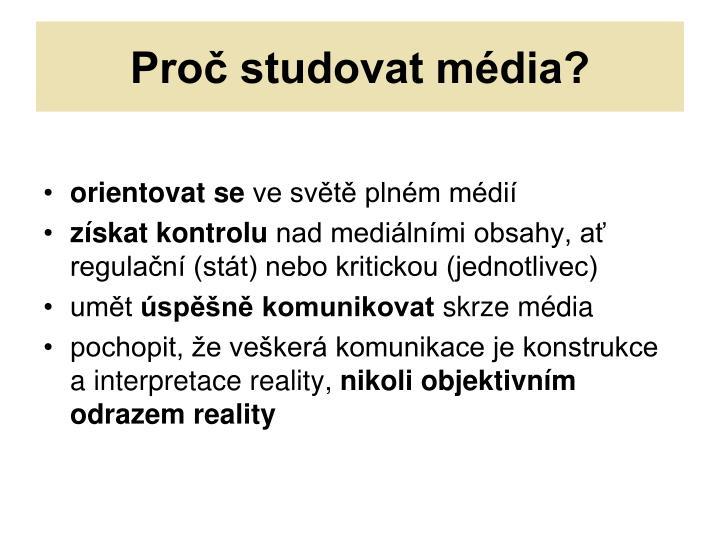 Proč studovat média?