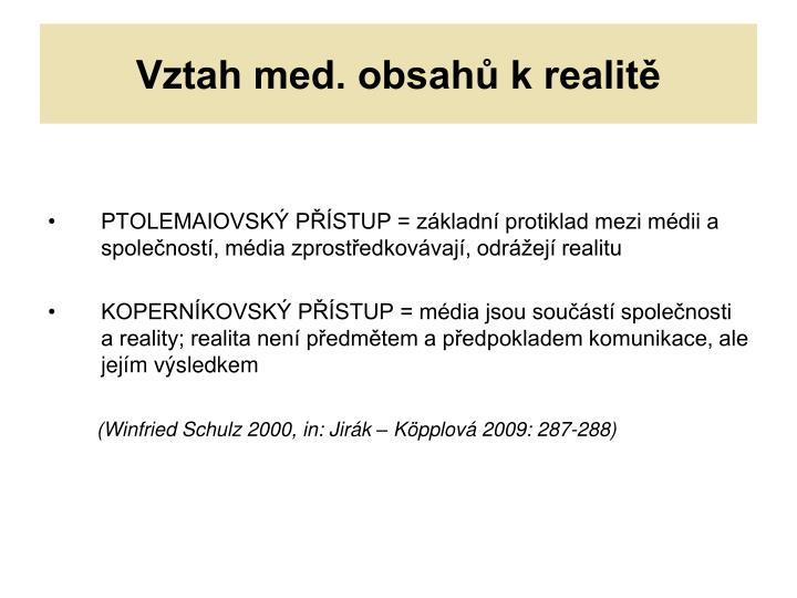 Vztah med. obsahů k realitě
