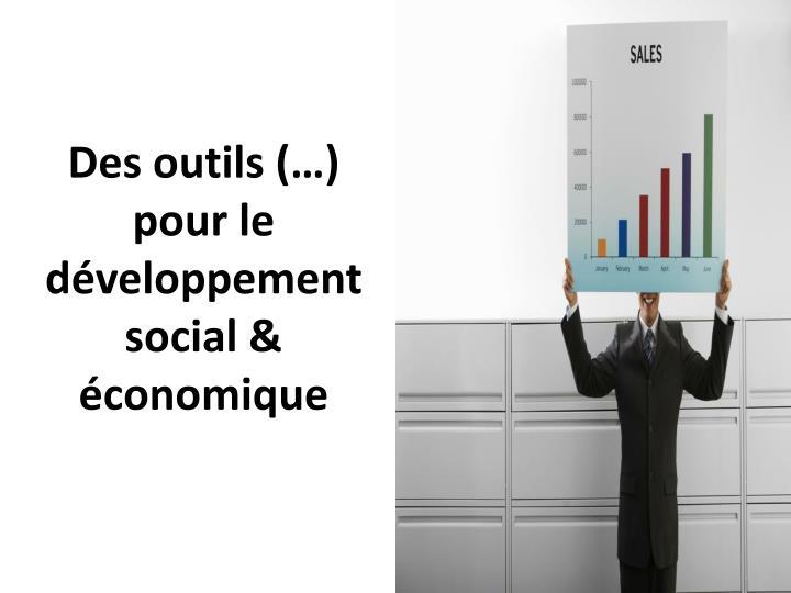 Des outils (…) pour le développement social & économique