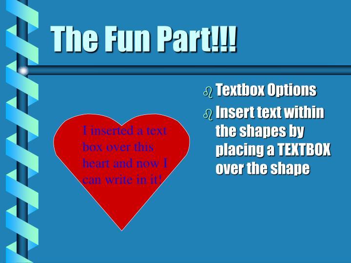 The Fun Part!!!