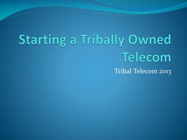 Starting a tribally owned telecom