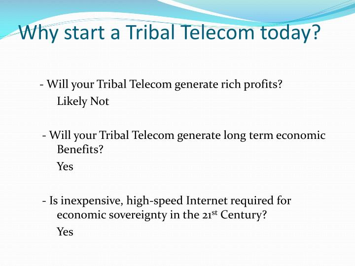 Why start a Tribal Telecom today?