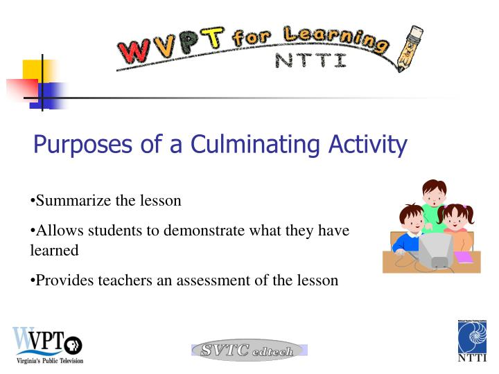 Purposes of a Culminating Activity