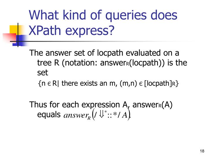 What kind of queries does XPath express?